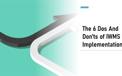 The Dos and Don'ts of IWMS Implementation